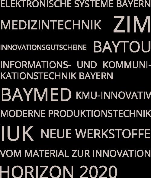 Elektronische Systeme Bayern Informations- & Kommunikationstechnik Bayern Medizintechnik ZIM INNOVATIONSGUTSCHEINE BAYTOU BAYMED KMU-innovativ MODERNE produktionstechnik IUK NEUE WERKSTOFFE Vom Material zur Innovation HORIZON 2020